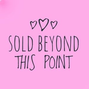 Other - Everything sold beyond this point 😉
